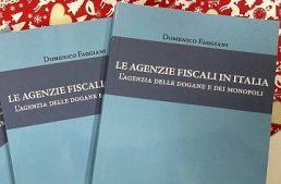 Le agenzie fiscali in Italia. L'Agenzia delle Dogane e dei Monopoli' di Domenico Faggiani